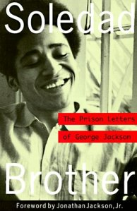"George Jackson Founded the Black Guerrilla Family in a California Prison.  His Book -- ""Soledad Brother"" -- Was a Cultural Icon for Some During the Racial Turmoil of the 1970s"